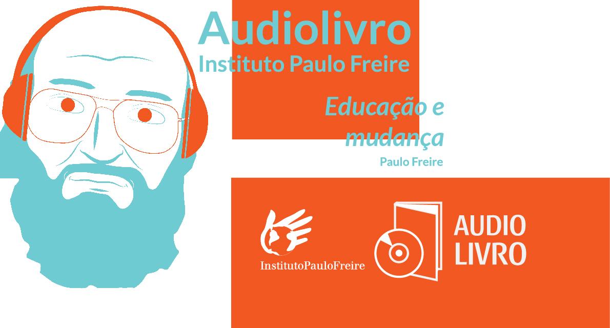 'Educação e Mudança', de Paulo Freire