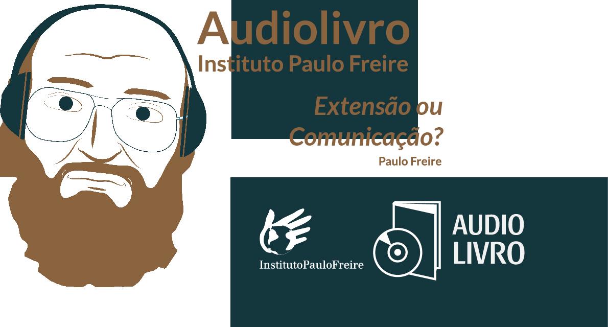 Extensão ou Comunicação?, de Paulo Freire